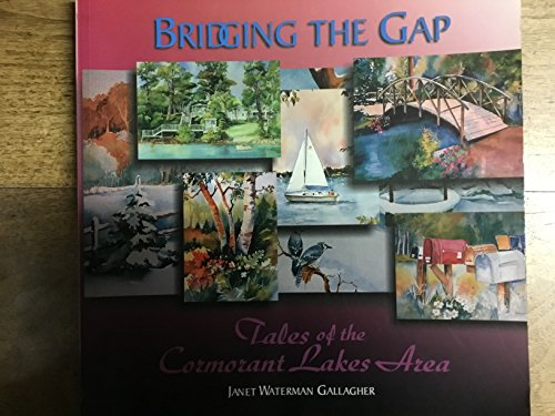 9780971495500: Bridging the Gap: Tales of the Cormorant Lakes Area -Becker County, West Central Minnesota