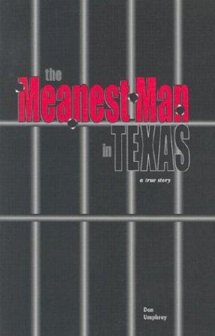 9780971495807: The Meanest Man in Texas: A True Story Based on the Life of Clyde Thompson