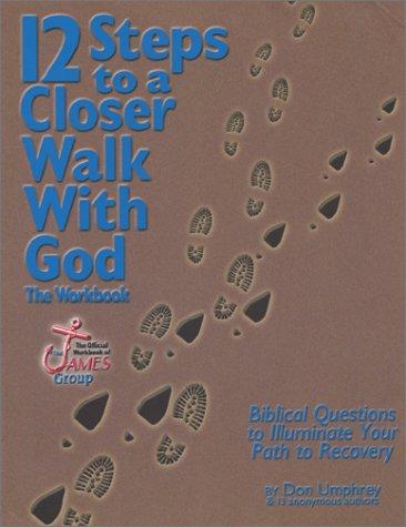 12 Steps to a Closer Walk with God: The Workbook: Umphrey, Don
