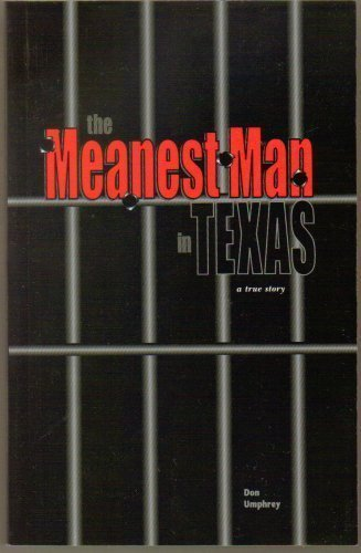 9780971495869: Meanest Man in Texas : A True Story Based on the Life of Clyde Thompson