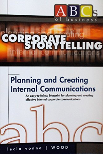 9780971498815: Corporate Storytelling: Planning and Creating Internal Communications