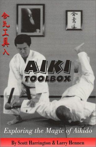 Aiki Toolbox: Hennen, Larry, Harrington, Scott