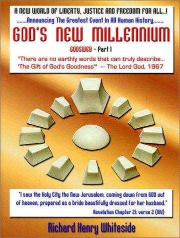 God's New Millennium: Whiteside, Richard Henry
