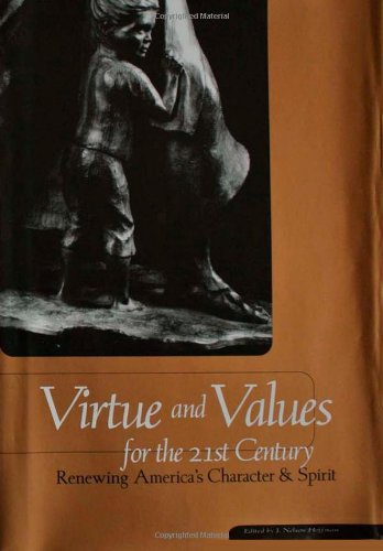 9780971503700: Virtue and Values for the 21st Century: Renewing America's Character & Spirit