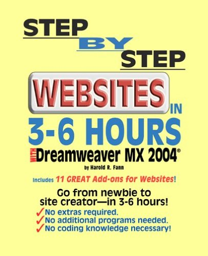9780971507739: Step-by-Step Websites in 3-6 Hours Using Dreamweaver MX 2004