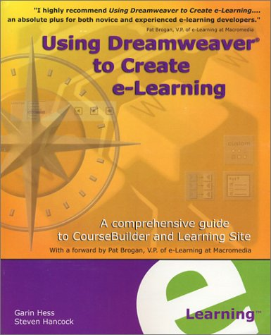 9780971508002: Using Dreamweaver to Create e-Learning: A comprehensive guide to CourseBuilder and Learning Site