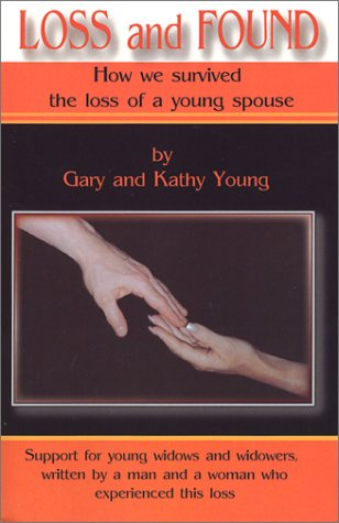 Loss and Found: How we survived the loss of a young spouse (0971509204) by Young, Gary