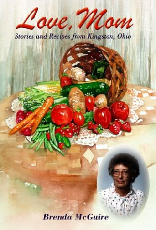 Love, Mom: Stories and Recipes from Kingston,: Brenda McGuire