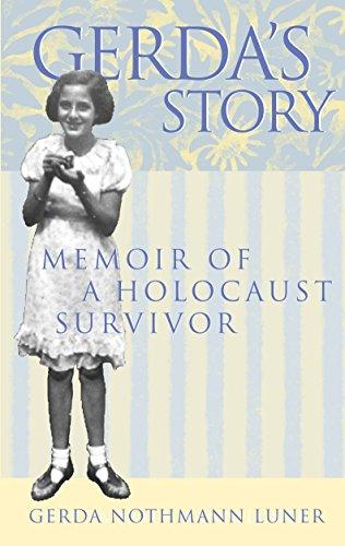 Gerda's Story: Memoir of a Holocaust Survivor: Luner, Gerda Nothmann