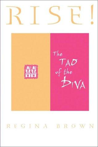 Rise! The Tao of the Diva: Brown, Regina