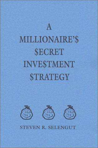 9780971516304: A Millionaire's Secret Investment Strategy