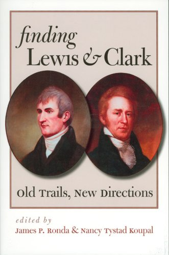 Finding Lewis and Clark: Old Trails, New: Ronda, James P.;