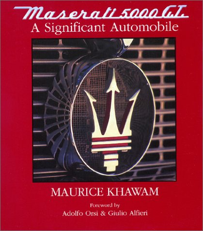 Maserati 5000 GT: A Significant Automobile: Maurice Khawam