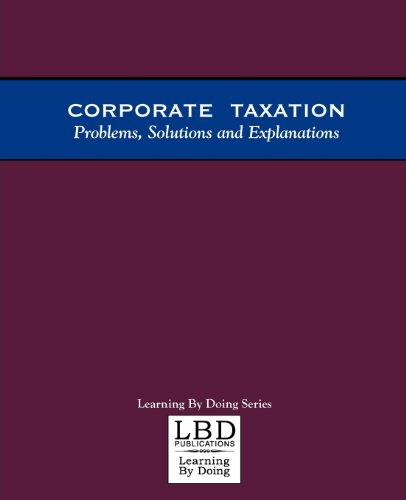 9780971527300: Corporate Taxation: Problems, Solutions and Explanations