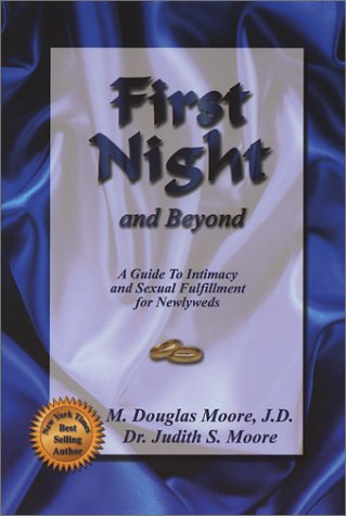 9780971528734: First Night and Beyond: A Guide to Intimacy and Sexual Fulfillment for Newlyweds