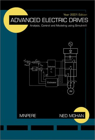 9780971529205: Advanced Electric Drives: Analysis, Control and Modeling Using Simulink