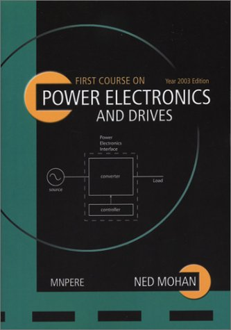 9780971529229: First Course on Power Electronics and Drives