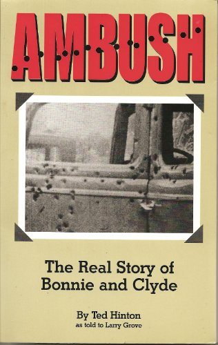 9780971529304: Ambush : The Real Story of Bonnie and Clyde