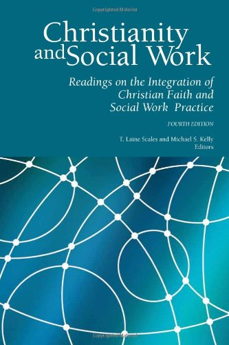Christianity and Social Work: Readings in the: T. Laine Scales