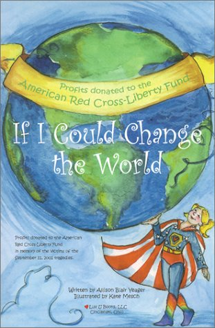 If I Could Change the World: Yeager, Allison B.
