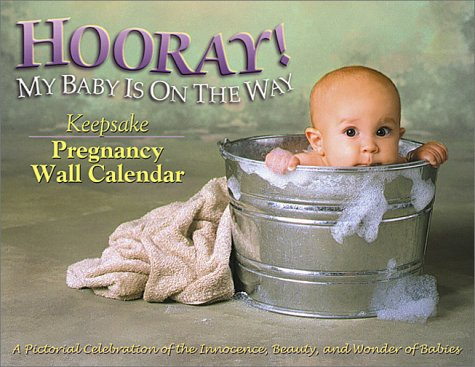 9780971533400: Hooray! My Baby Is on the Way: Keepsake Pregnancy Wall Calendar