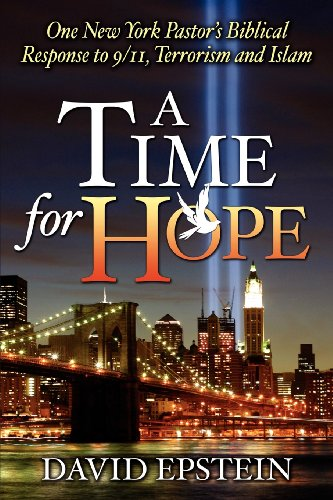 A Time for Hope: One New York Pastor's Biblical Response to 9/11, Terrorism and Islam (0971534659) by Epstein, David