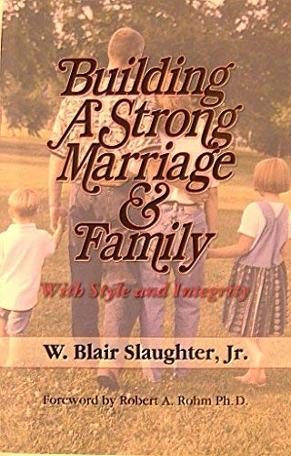 Building A Strong Marriage & Family: n/a