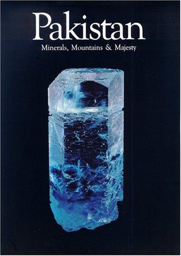 Pakistan: Minerals, Mountains & Majesty