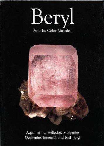 Beryl and Its Color Varieties: Aquamarine, Heliodor,: Dmitriy Belakovskiy; John