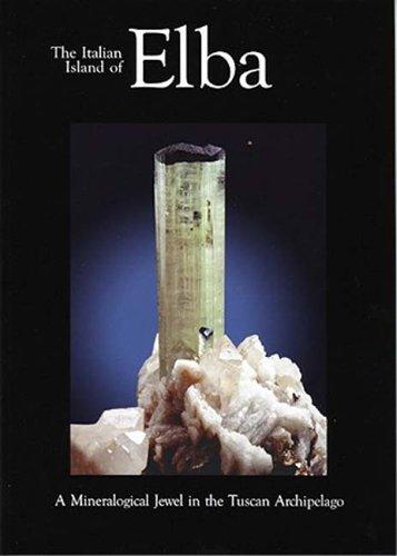 9780971537170: The Italian Island of Elba: A Mineralogical Jewel in the Tuscan Archipelago