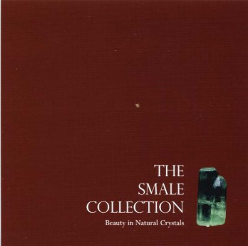 9780971537187: The Smale Collection: Beauty in Natural Crystals