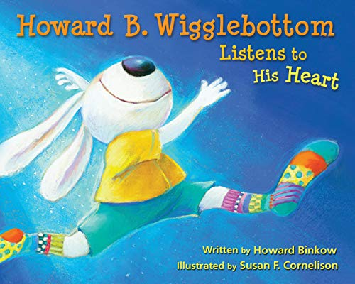 Howard B. Wigglebottom Listens to His Heart: Binkow, Howard