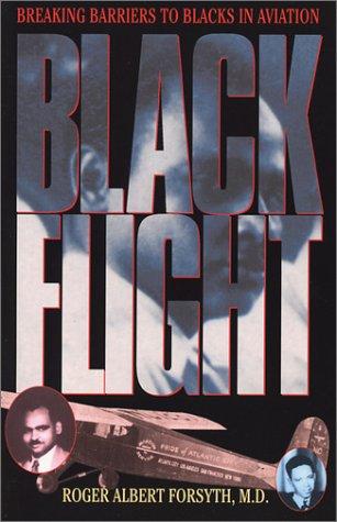 9780971541412: Black Flight: Breaking Barriers To Blacks In Aviation