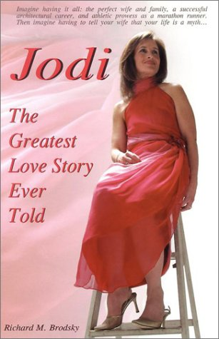 9780971542303: Jodi: The Greatest Love Story Ever Told