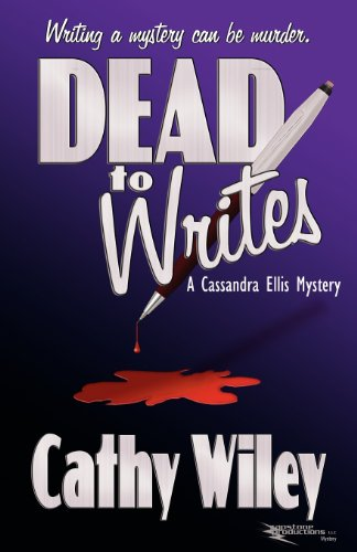 Dead to Writes (Cassandra Ellis Mystery): Wiley, Cathy