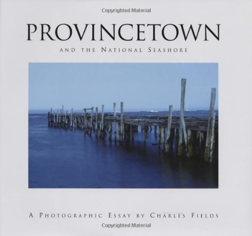 Provincetown and the National Seashore: A Photographic Essay