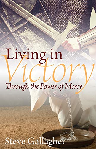 9780971547001: Living In Victory: Through the Power of Mercy