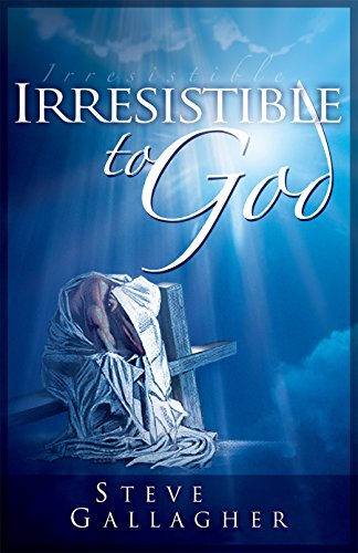 9780971547025: Irresistible to God