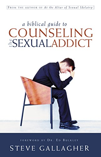 9780971547094: A Biblical Guide To Counseling The Sexual Addict
