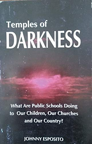 9780971552104: Temples of Darkness: What Are Public Schools Doing to Our Children, Our Churches and Our Country?