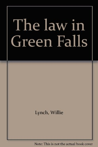 THE LAW IN GREEN FALLS: Lynch, Willie