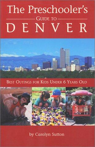 9780971554306: The Preschooler's Guide to Denver