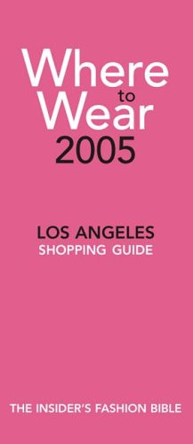 9780971554474: Where to Wear: Los Angeles Shopping Guide