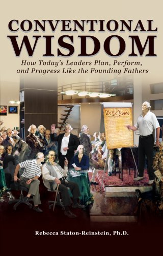 Conventional Wisdom: How Today's Leaders Plan, Perform,: Rebecca Staton-Reinstein