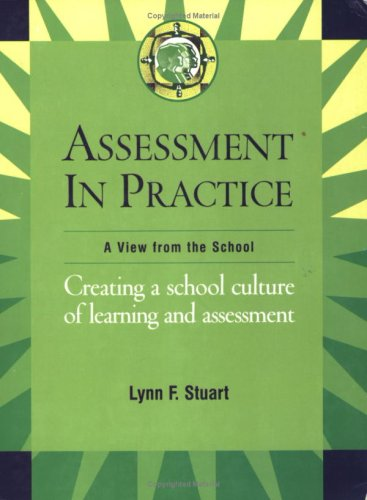 9780971558724: Assessment in Practice : Creating a school culture of learning and assessment