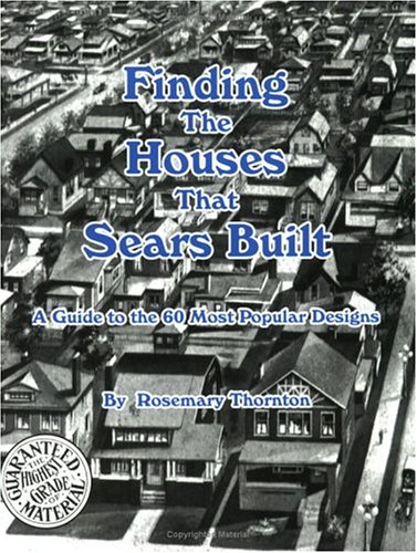9780971558823: Finding the Houses that Sears Built; A Guide to the 60 Most Popular Designs