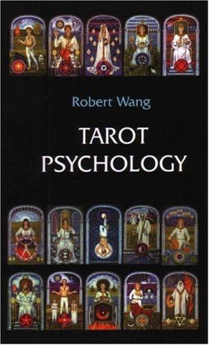 Tarot Psychology (Jungian Tarot Trilogy): Robert Wang