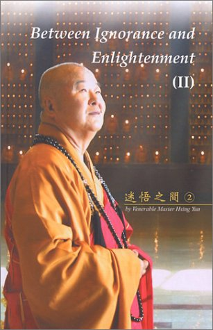 Between Ignorance and Enlightenment (II): Yun, Hsing, Hsing-Yun-Ta-Shih