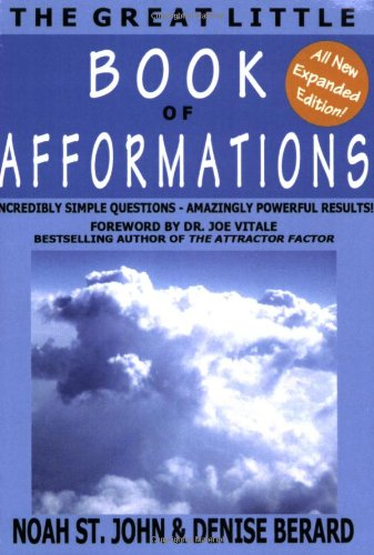 The Great Little Book of Afformations (All-New, Expanded Edition): St. John, Noah; Berard, Denise