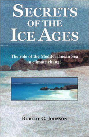 Secrets of the Ice Ages: The Role: Robert G. Johnson